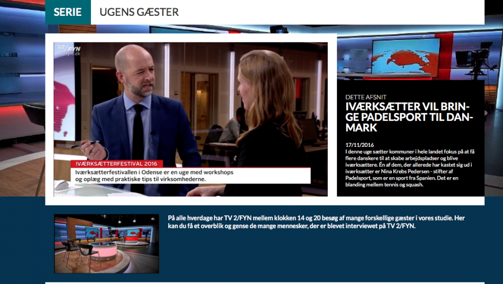 video TV2fyn Iværksætter vil bringe padelsport til DanmarkVideo om iværksætter vil bringe padelsport til Danmark. Padel er een stærkt voksende sport på verdensplan, kort fortalt en blanding af tennis og Squash.